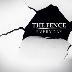 Everyday - Nuovo album per i The Fence