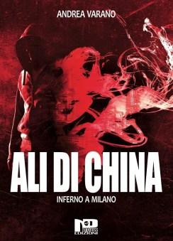 Ali di china - Inferno a Milano di Andrea Varano
