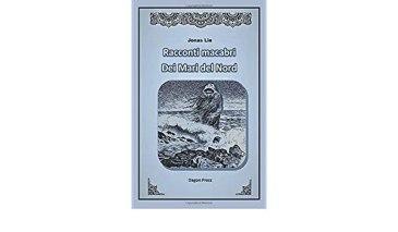Racconti macabri dei mari del nord di Jonas Lie