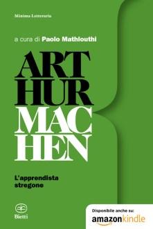 Arthur Machen: l'apprendista stregone di autori vari