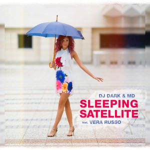 Dj Dark & M.D feat.Vera Russo - Sleeping Satellite