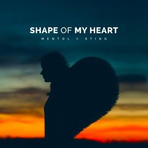 Mentol x Sting - Shape Of My Heart