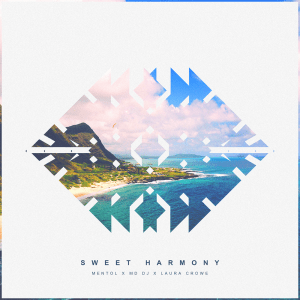 Mentol x MD DJ x Laura Crowe - Sweet Harmony