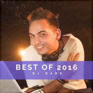 Dj Dark @ Radio Podcast (BEST OF 2016)