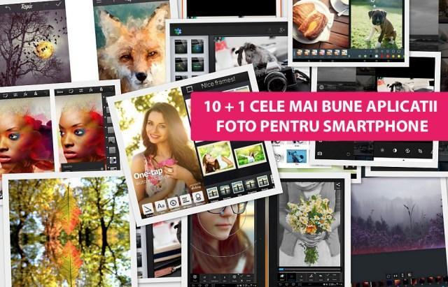 10 (+1) Cele mai bune aplicatii foto pentru smartphone si tablete cu Android si iOS