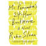 Mr. Penumbra's 24-Hour Bookstore cover