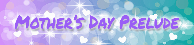 Mother's Day Prelude banner