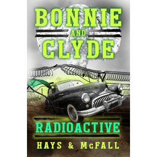 Bonnie and Clyde Radioactive cover