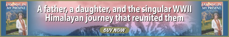 Banner Ad: A father, a daughter, and the singular WWII Himalayan journey that reunited them. BUY NOW