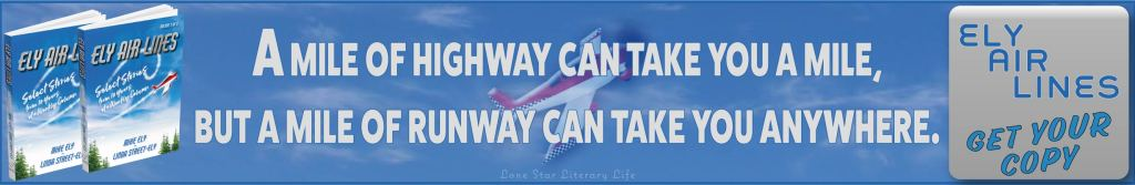 Ad: A mile of highway can take you a mile, but a mile of runway can take you anywhere. Ely Air Lines - Get Your Copy