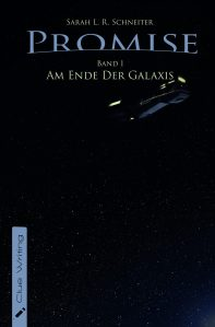 Sarah L. R. Schneiter: Promise Band 1, SciFi/Abenteuer-Roman.