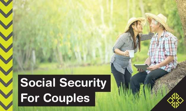 5 Tips to Maximize Social Security Benefits: Married Couples Edition