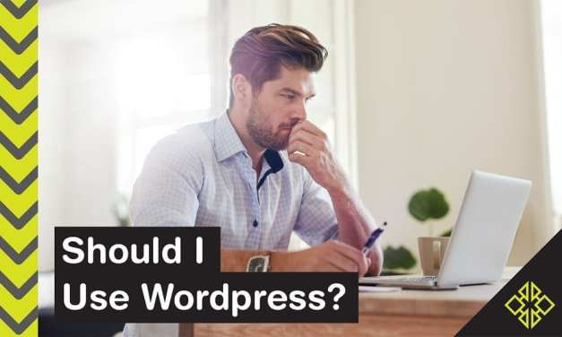 Should I Use WordPress? We Do, But It Depends