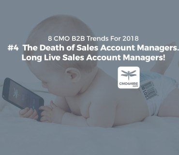 4-of-8-CMO-Trends-for-2018-Sales-Account-Managers-CMO4Hire.jpg