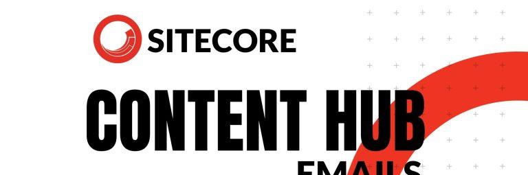 Sitecore Content Hub Emails