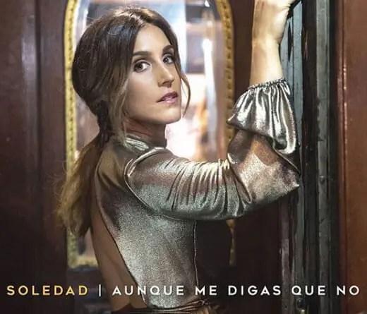Soledad - Aunque Me Digas Que No, la canción de amor de Soledad