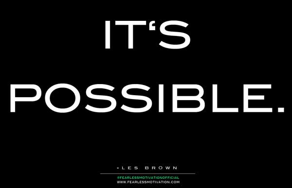"""For 2017, Say, """"It's Possible!"""""""