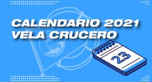 Calendario 2021 - Vela Crucero