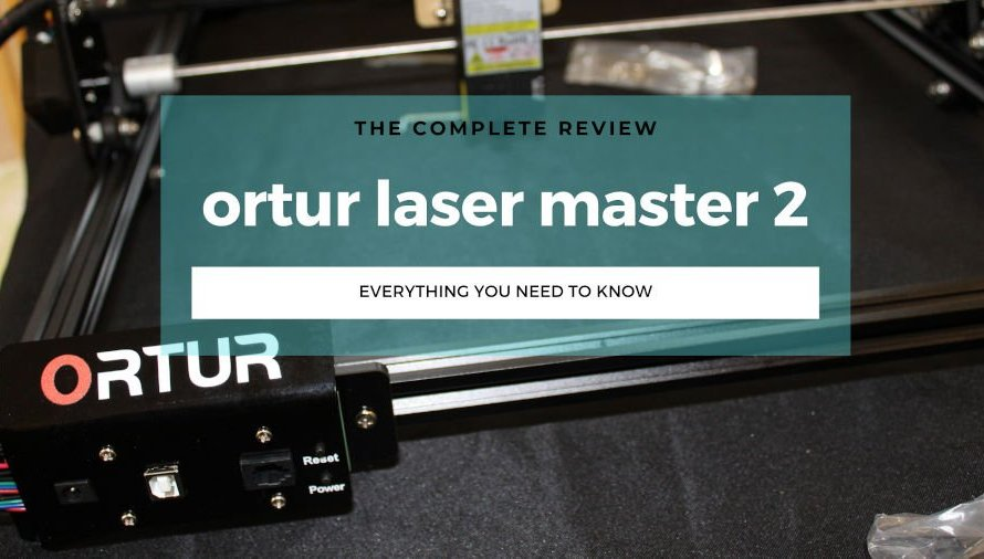 Ortur Laser Master 2 Review: Great Low Cost Laser Cutter