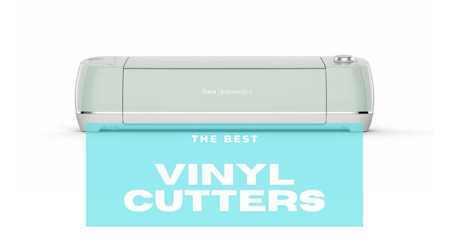 best vinyl cutters