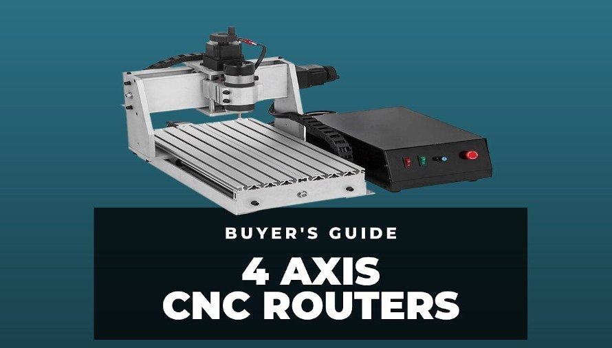 4Axis CNC Router: Complete Buyer's Guide2021