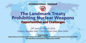 Watch Video : International Seminar on 'The landmark Treaty Prohibiting Nuclear Weapons Opportunities and Challenges' during March 24-25, 2018 in Delhi