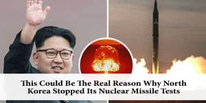 This Could Be The Real Reason Why North Korea Stopped Its Nuclear Missile Tests