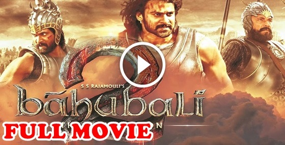Bahubali 2 Full Movie Watch Online