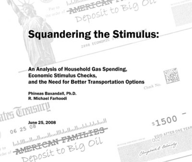 Squandering The Stimulus An Analysis Of Household Gas Spending Economic Stimulus Checks And The Need For Better Transportation Options