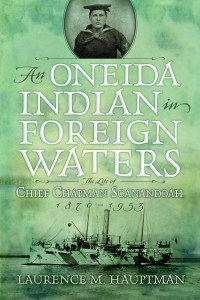 An Oneida Indian in Foreign Waters: The Life of Chief Chapman Scanandoah