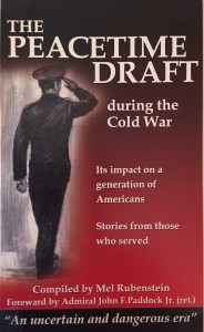 The Peacetime Draft During the Cold War 1953-1964: Its Impact on a Generation of Americans (Stories From Those Who Served)