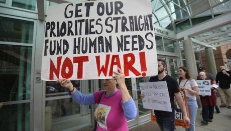 Invest in human need, not the war machine!