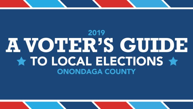 A Voter's Guide to Local Elections Onondaga County 2019