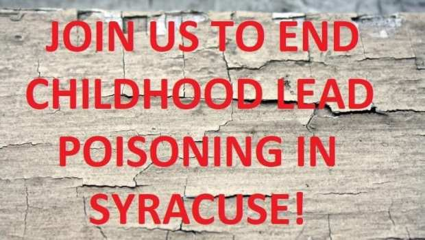Join us to end childhood lead poisoning in Syracuse!
