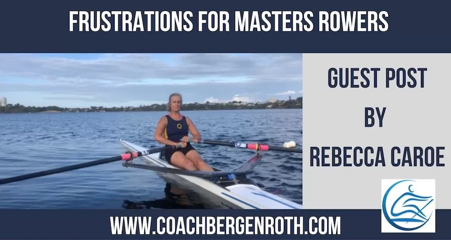 frustrations for masters rowers caroe bergenroth