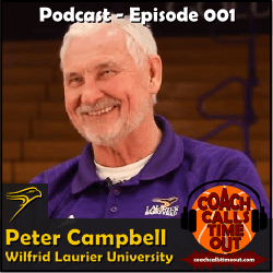 Peter Campbell, Wilfrid Laurier University - Coach Calls Timeout Basketball Coaching Podcast