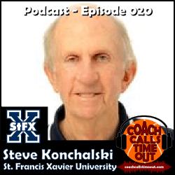 Steve Konchalski, St. Francis Xavier University - Coach Calls Timeout Basketball Coaching Podcast