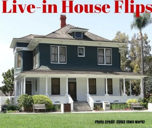Live-in House Flips: How to Own Your Home Free & Clear in Only 6 Years