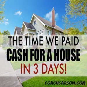 The Time We Paid Cash For a House 3 Days