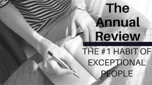 The Annual Review: The #1 Habit of Exceptional People