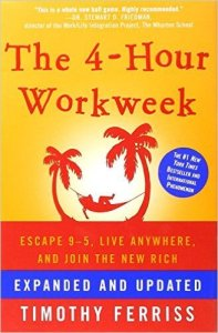 <em>The 4-Hour Workweek<em>, by Tim Ferriss