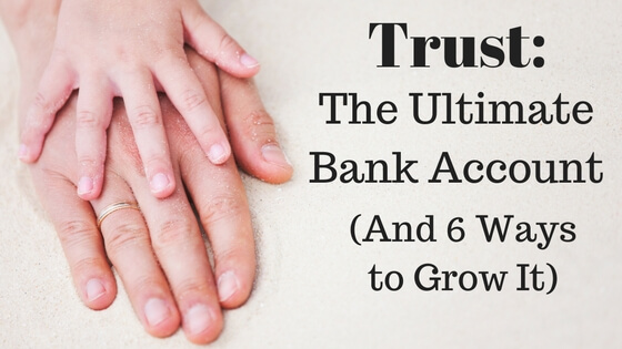 Trust: The Ultimate Bank Account