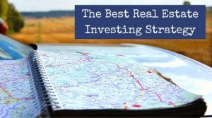 The Best Real Estate Investing Strategy - picture of a map with routes