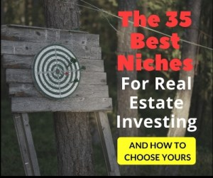 The 35 Best Niches For Real Estate Investing (& How to Choose Yours)