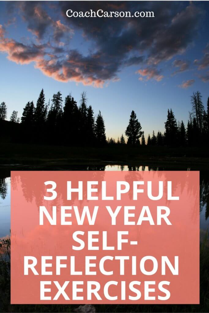 3 Helpful Self-Reflection Exercises For the New Year - Coach Carson