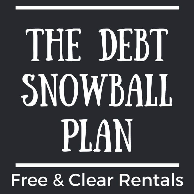 The Debt Snowball Plan - How to Get Free & Clear Rental Properties