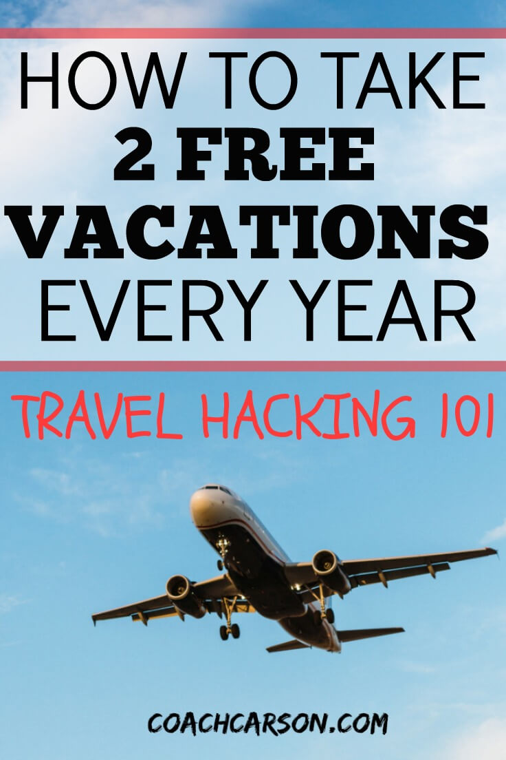 Travel Hacking 101 - How to Take 2 Free Vacations Every Year