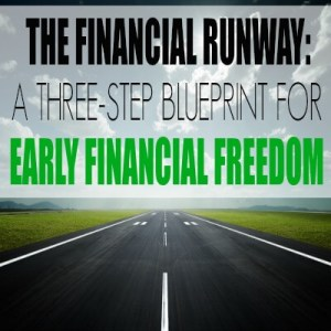 The Financial Runway - a Three-Step Blueprint For Early Financial Freedom