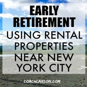 Early Retirement Using Rental Properties Near New York City