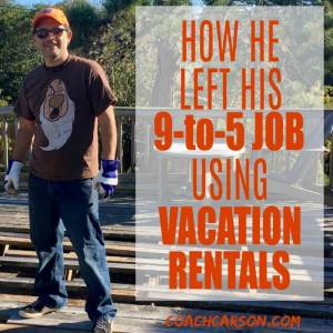Featured Image - How He Left His 9-to-5 Job Using Vacation Rentals